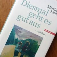 Cover des Buches Diesmal geht es gut aus von Monika Helfer, Haymonverlag