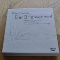 Briefwechsel Siegfried Unseld und Peter Handke Hörbuchfassung speak low 2013